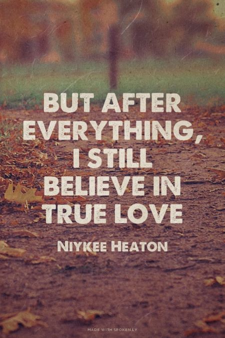 But after everything, I still believe in true love Niykee Heaton-Bad Intentions, Lyrics