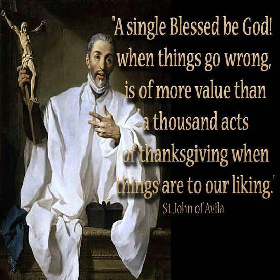 St. John of Avila - Blessed be God! ~ AnaStpaul - May 10, 2017