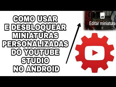 Como Usar O Youtube Studio Pelo Celular E Desbloquear Ativar