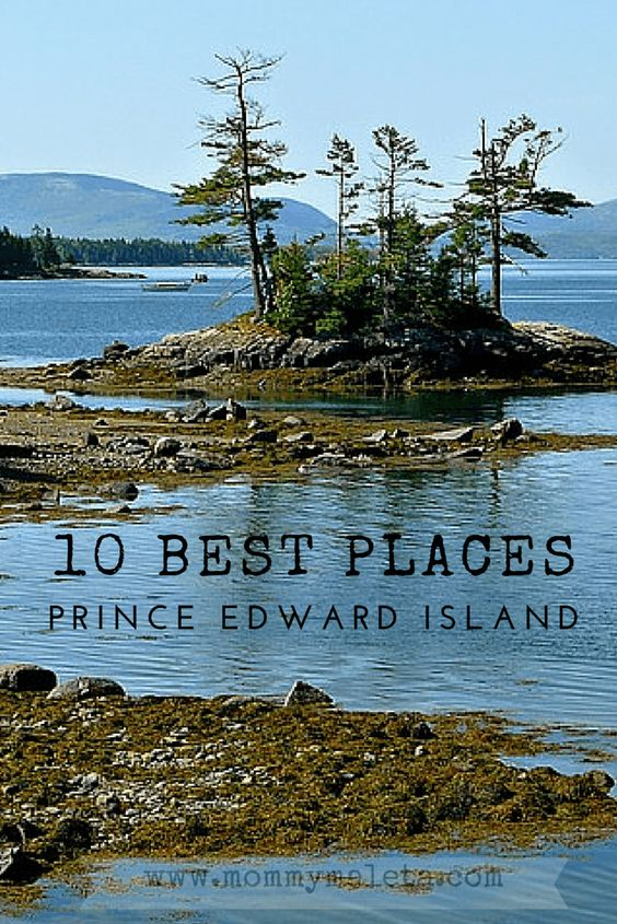 Explore the 10 best places to visit when you travel to Prince Edward Island, the home of Anne of Green Gables