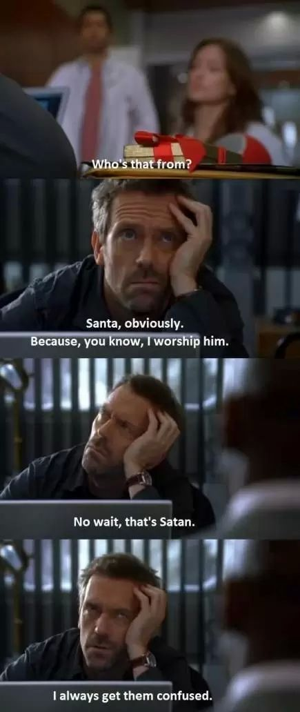 30 Sarcastic And Hilarious Dr House Quotes - #29: