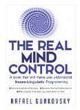 Free Kindle Book -  [Business & Money][Free] The Real Mind Control: A book that will make you understand Neuro-Linguistic Programming