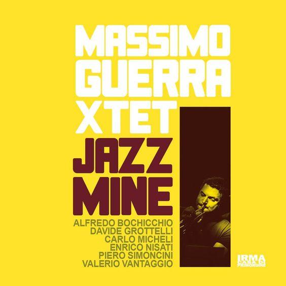 Massimo Guerra Xtet - Jazz Mine (2016)