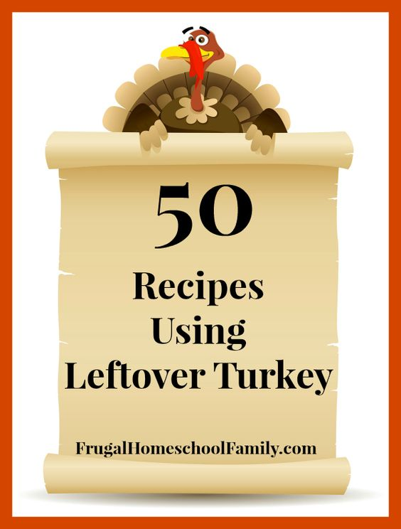Don't let the leftover turkey go to waste! Here are 50 yummy recipes using those leftovers!