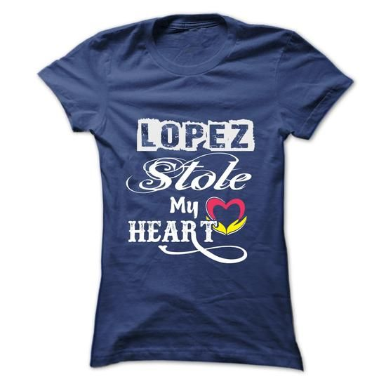 LOPEZ  STOLE MY HEART - #gift #gift table. LOWEST PRICE => https://www.sunfrog.com/Names/LOPEZ-STOLE-MY-HEART-Ladies.html?68278