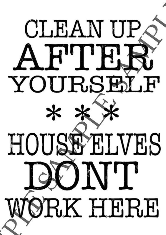 Framed funny House Elf quote  Clean up after yourself, House Elves dont work here  Will come in a plain black frame, picture is A4 size - 210mm x