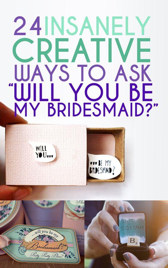 Be My Bridesmaid, Bridesmaid And Creative On Pinterest