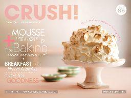 Crush 28, Mousses, Breakfast, gluten-free goodness, salads, baked alaska, recipes, Magazine Cover