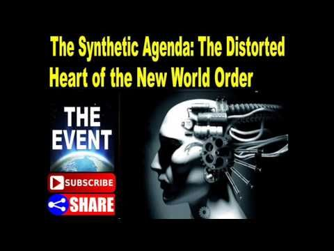 The Synthetic Agenda The Distorted Heart of the New World Order - event agenda