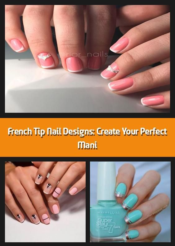 French Tip Nail Designs Create Your Perfect Mani French Tip Nail Designs Never Fall Out Of F French Tip Nail Designs French Tip Nails French Nail Designs
