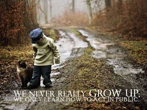 """""""We never really grow up;"""" #quotes"""