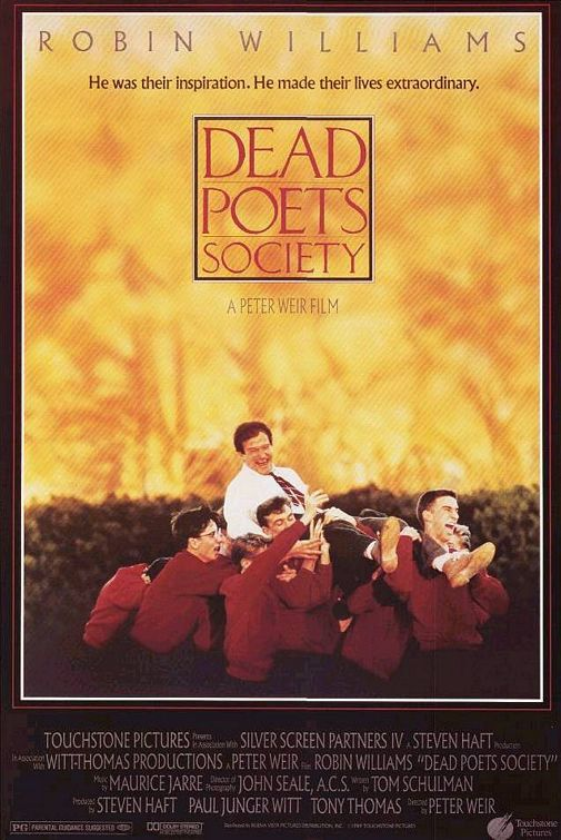 Dead Poet Society with Robin Williams and the very young Robert Sean Leonard  Oh Captain my captain!