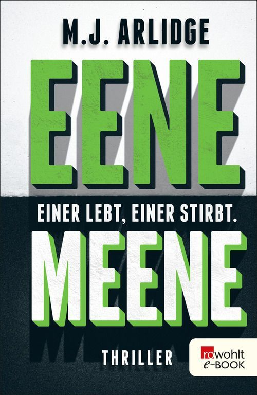 Eene Meene: Einer lebt, einer stirbt eBook: M. J. Arlidge, Karen Witthuhn: Amazon.de: Kindle-Shop