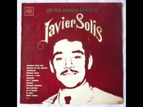Javier Solis- Los Más Grandes Exitos