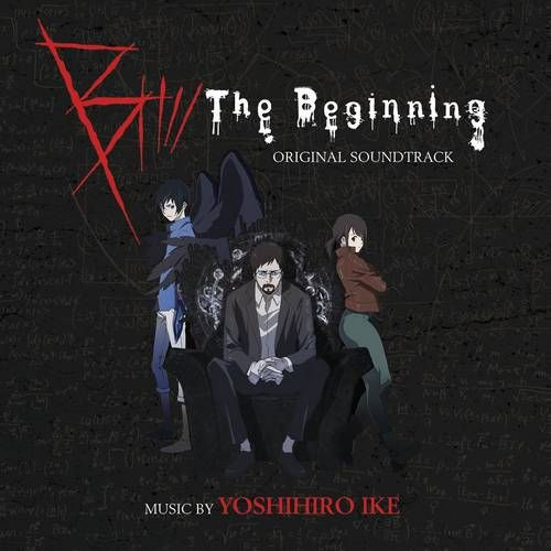original soundtrack ost from the netflix anime series b the beginning 2018 music composed by yoshihiro i b the beginning netflix anime original tv series