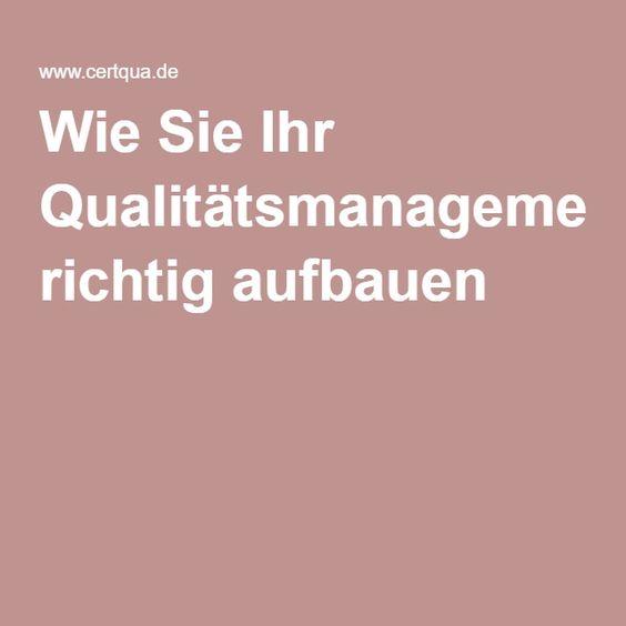 Wie Sie Ihr Qualitätsmanagementhandbuch richtig aufbauen
