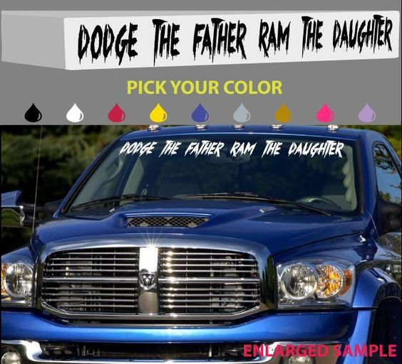 Dodge the father ram the daughter windshield decal truck diesel 4x4 off road 40