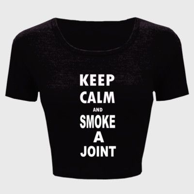 Keep Calm And Smoke A Joint - Ladies' Crop Top