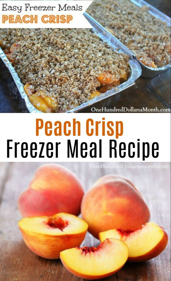 Easy Freezer Meals - Peach Crisp Recipe - One Hundred Dollars a Month
