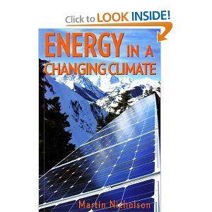 Energy in a Changing Climate by Martin Nicholson. $32.95. Author: Martin Nicholson. Publisher: Rosenberg Publishing (February 1, 2009). Publication: February 1, 2009