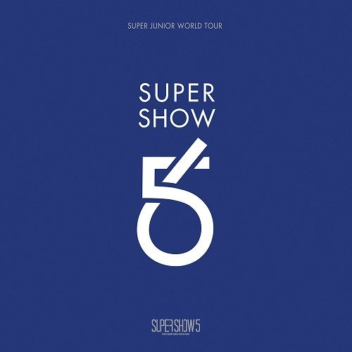 SUPER SHOW 5 – SUPER JUNIOR The 5th WORLD TOUR