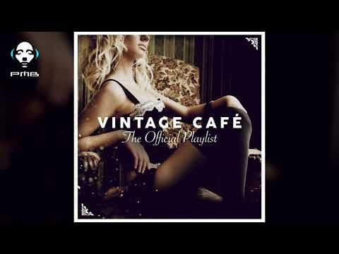 Vintage Cafe Official Playlist 3 Hours Of Cool Music Youtube Vintage Cafe Good Music Playlist