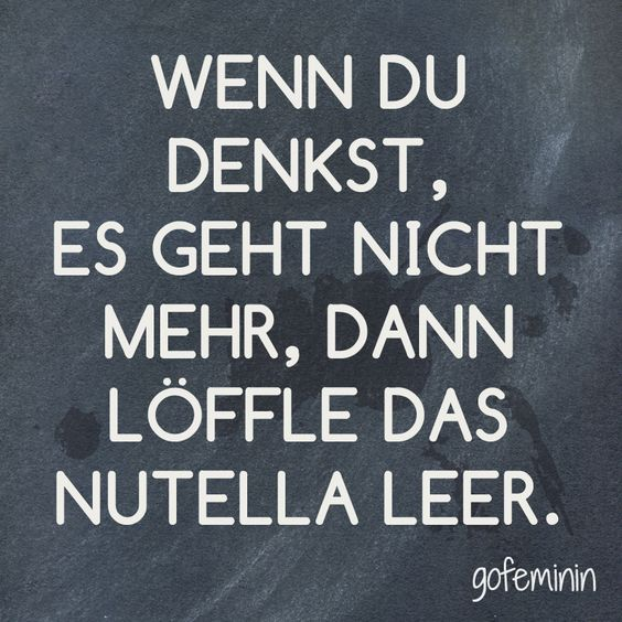 spruch des tages witzige weisheiten f r jeden tag pelz nutella und haha. Black Bedroom Furniture Sets. Home Design Ideas
