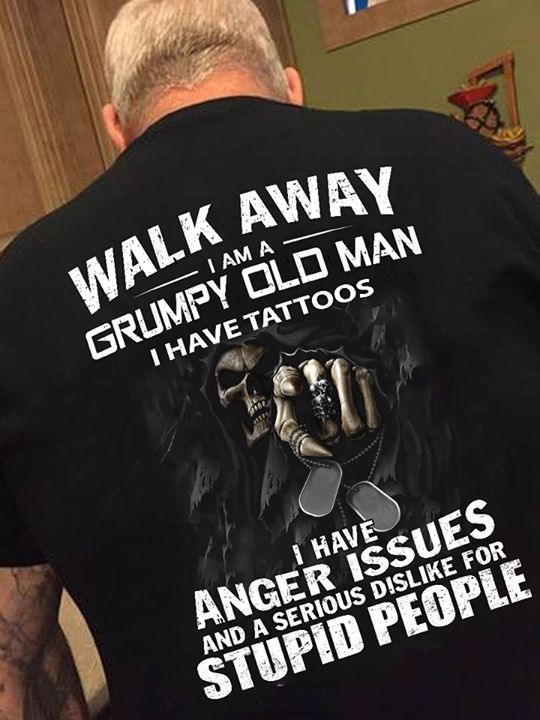 Walk Away I Am Grumpy Old Man  Hontee Gift Trending Design T Shirt