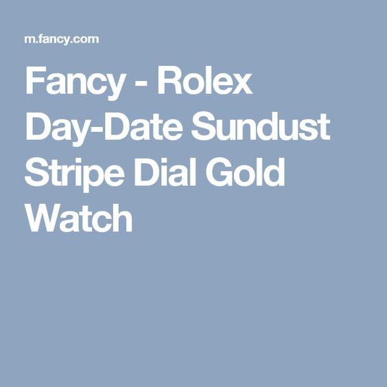 Fancy - Rolex Day-Date Sundust Stripe Dial Gold Watch