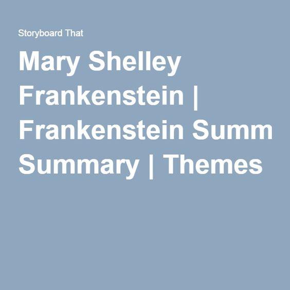 Mary Shelley Frankenstein | Frankenstein Summary | Themes