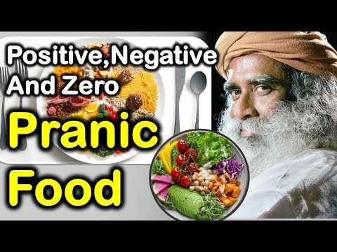 Positive Negative And Zero Pranic Food S Explained By Sadhguru