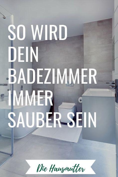 10 Regeln Fur Ein Sauberes Badezimmer Die Hausmutter Badezimmer Putzen Tipps Badezimmer Badezimmer Putzen
