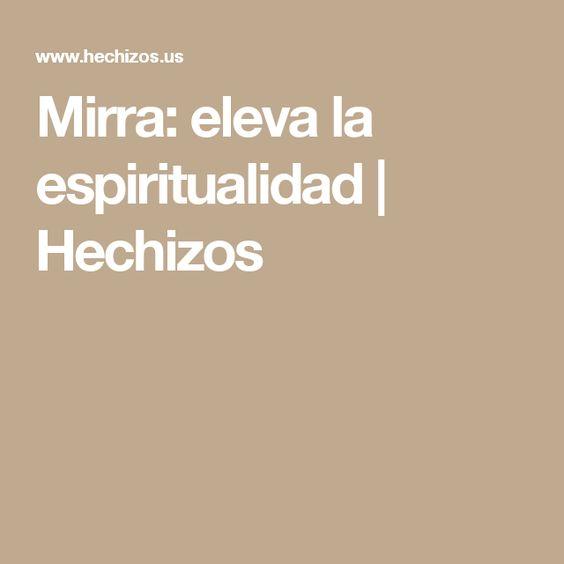 Mirra: eleva la espiritualidad | Hechizos