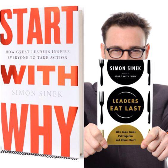 Start with Why & Leaders Eat Last by Simon Sinek