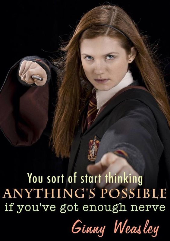Anything S Possible If You Ve Got Enough Nerve Ginny Weasley