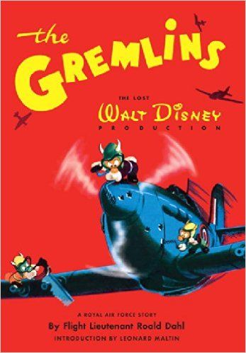 Blame the Gremlins. The Gremlins was clearly authored by Flight Lieutenant Roald Dahl, presented by Walt Disney.