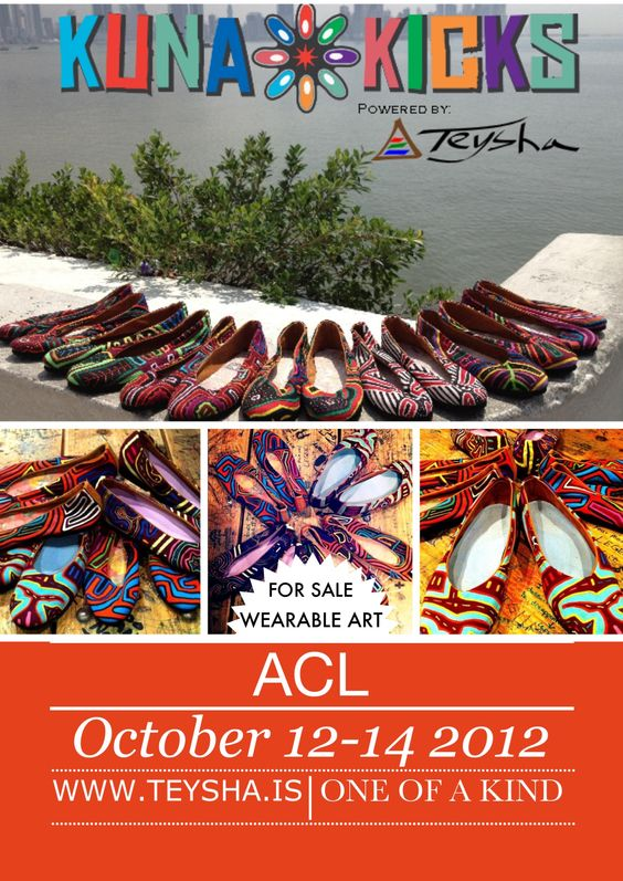KUNA KICKS! Available at ACL MUSIC FEST 2012!   Each pair is a 100% unique piece of art, directly supporting the indigenous community who made them. visit www.teysha.is/... to learn more! Or check us out at www.facebook.com/...: Acl Music, Kuna Kicks, Established In 2012, Directly Supporting, Art Directly, Music Fest, 100 Unique, Unique Piece