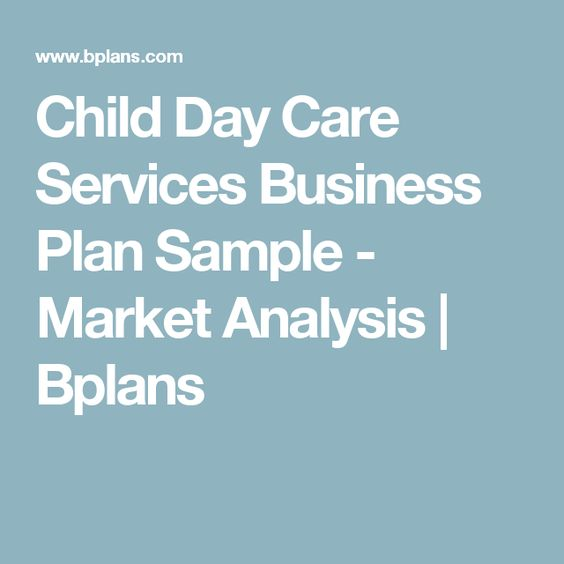 Child Day Care Services Business Plan Sample  Market Analysis
