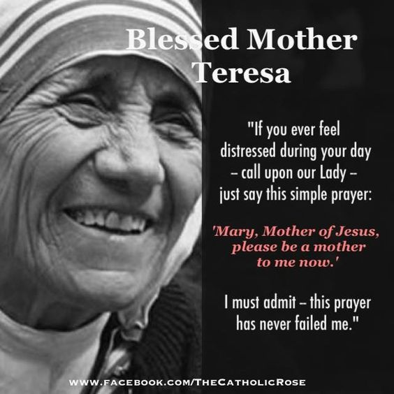 "Quote From Mother Teresa: ""Mary, Mother Of Jesus, Please Be A Mother To Me Now."""