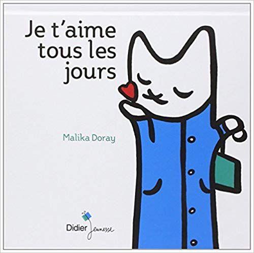 Je T Aime Tous Les Jours Malika Doray Separation Divorce Absence Prolongee D Un Parent Livre Enfant Livre Livre Jeunesse