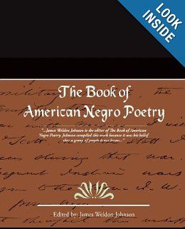 The Book of American Negro Poetry: James Weldon Johnson:
