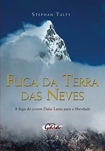 Fuga da Terra das Neves. A Fuga do Jovem Dalai Lama Para a Liberdade (Em Portuguese do Brasil)
