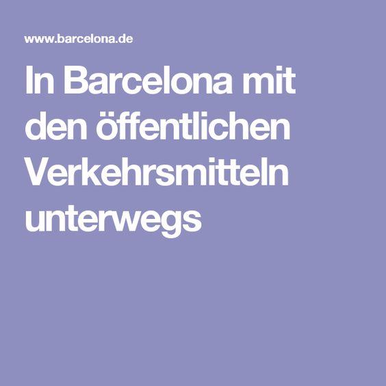 In Barcelona mit den öffentlichen Verkehrsmitteln unterwegs