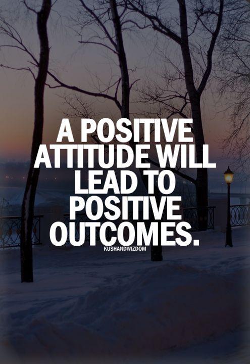 """A positive attitude will lead to positive outcomes."" #motivation"