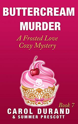 Buttercream Murder: A Frosted Love Cozy Mystery - Book 7 (Frosted Love Cozy Mysteries) by Carol Durand | Missy's cupcake shop and a nearby ice cream shop join forces to make their most popular product yet, but when the ice cream sandwich/cupcake combo poisons a customer, Missy and Detective Beckett find themselves facing a deadly combination of mystery and a decades-past vendetta.