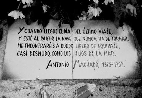 Imagen de http://3.bp.blogspot.com/-gNeXrlLp_HQ/U6gBNPTKKuI/AAAAAAAAJvA/cB-tEbAEQlE/s1600/Antonio_Machado_in_memoriam.jpg.