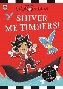 Skullabones Island: Shiver Me Timbers! Sticker Book
