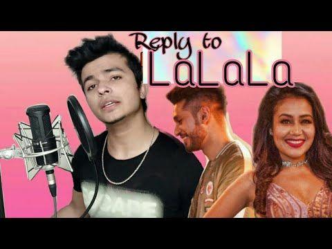 197 Best Reply To La La La By Neha Kakkar And Arjun Kanungo