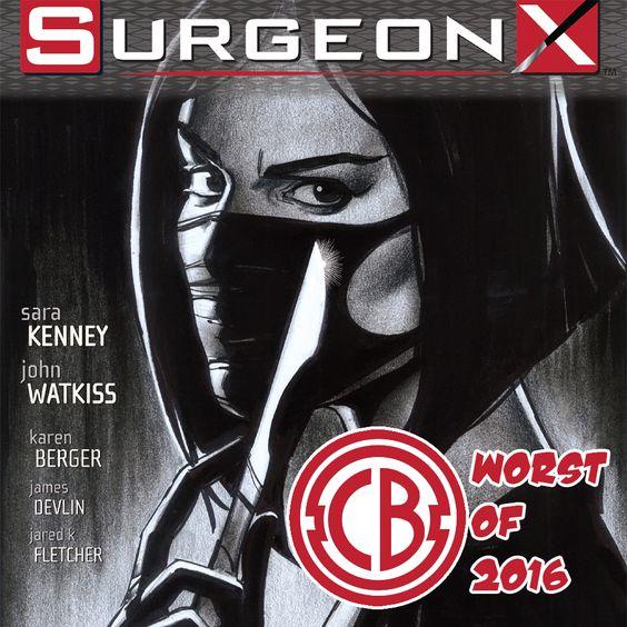Worst of 2016: Surgeon X  http://comicbastards.com/comics/worst-of-2016-surgeon-x  #worstof2016