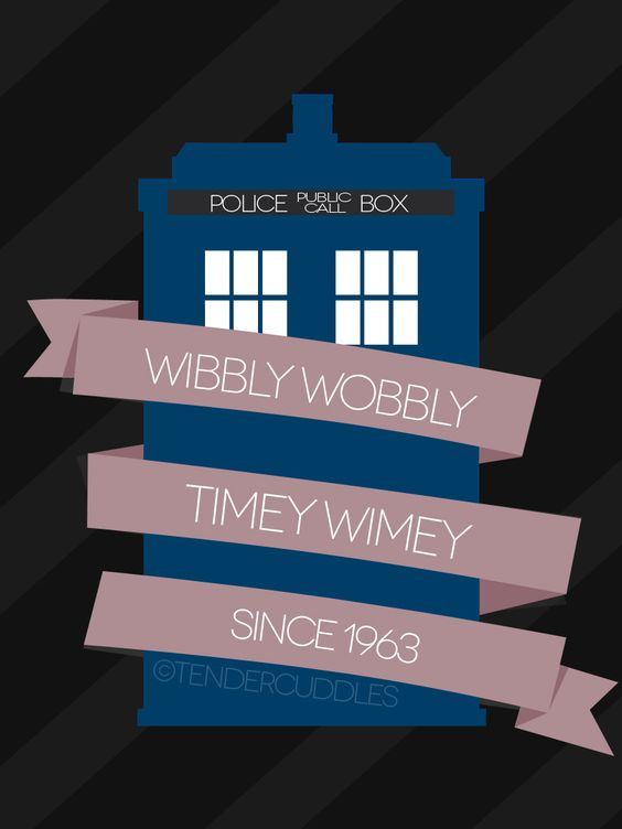 Wibbly Wobbly Timey Wimey Since 1963 - 'tendercuddles-art' on Tumblr